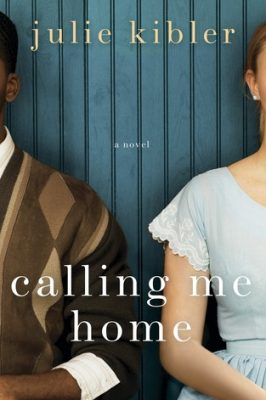 Review: Calling Me Home by Julie Kibler