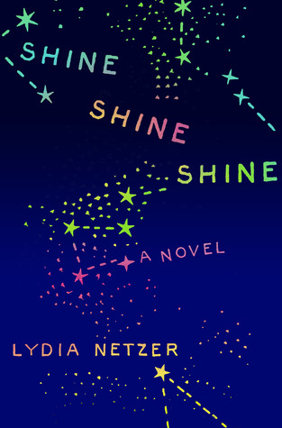 Review: Shine Shine Shine by Lydia Netzer