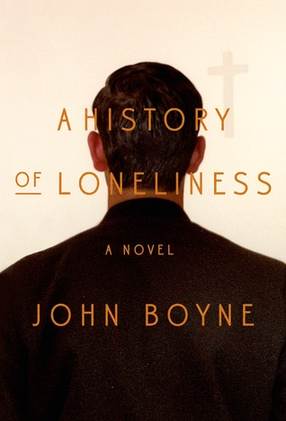 Review: A History of Loneliness by John Boyne