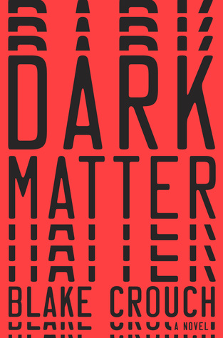Review: Dark Matter by Blake Crouch