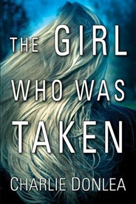 Review: The Girl Who Was Taken by Charlie Donlea