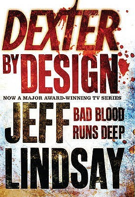 Review: Dexter by Design (Dexter, #4) by Jeff Lindsay