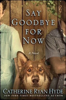 Review: Say Goodbye for Now by Catherine Ryan Hyde