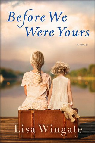 Review: Before We Were Yours by Lisa Wingate