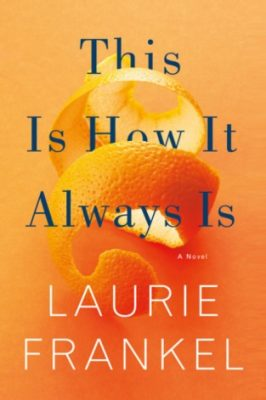 Review: This is How It Always Is by Laurie Frankel