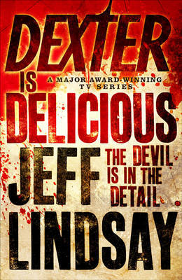 Review: Dexter is Delicious (Dexter, #5) by Jeff Lindsay