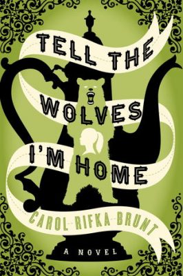 Review: Tell the Wolves I'm Home by Carol Rifka Brunt
