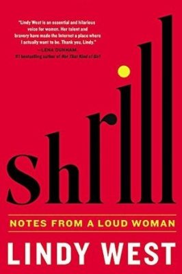 Review: Shrill Notes from a Loud Woman by Lindy West