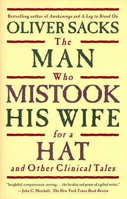 Review: The Man Who Mistook His Wife for a Hat and Other Clinical Tales by Oliver Sacks