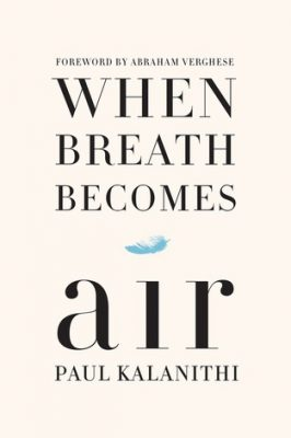 Review: When Breath Becomes Air by Paul Kalanithi